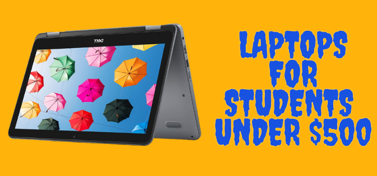 Laptops for Students Under $500