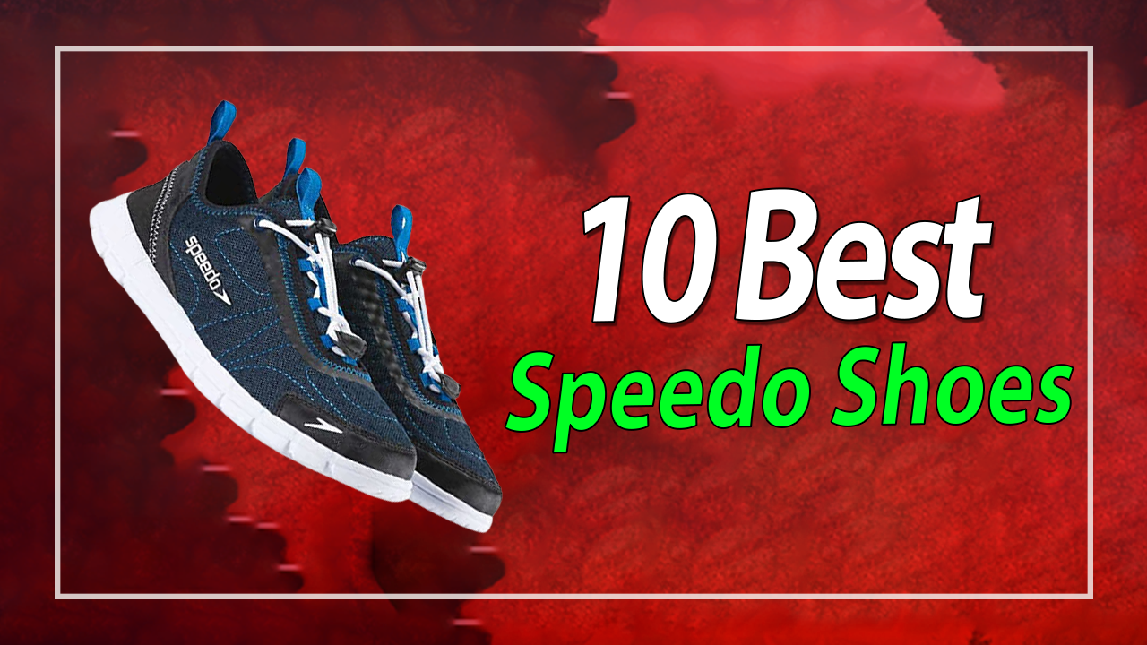 10 Best Speedo Shoes In 2021 Review & Guide