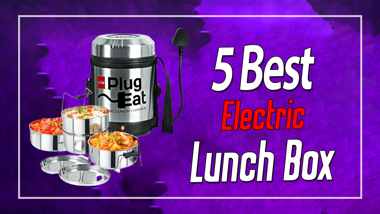 Top 5 Best Electric Lunch Box In 2021 (Complete Review)